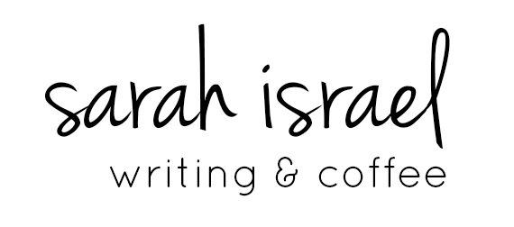 Sarah Israel – writing & coffee